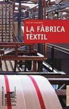 la fabrica textil: guia de l exposicio 9788439380863