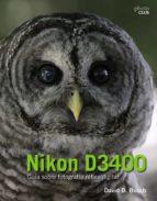 nikon d3400: guia sobre fotografia reflex digital david d. busch 9788441539563