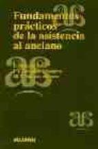 FUNDAMENTOS PRACTICOS DE LA ASISTENCIA AL ANCIANO