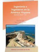 ingeniería e ingenieros en la américa hispánica pedro cruz freire 9788447218363