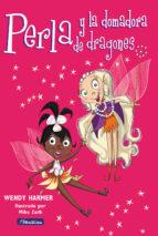 perla y la domadora de dragones wendy harmer 9788448821463