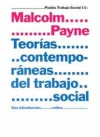 teorias contemporaneas sobre el trabajo social: una introduccion critica malcolm payne 9788449313363
