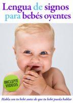 lengua de signos para bebés oyentes (ebook)-monica vega jimenez-9788461658763