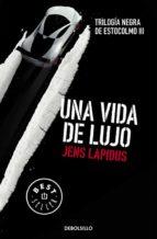 una vida de lujo (trilogia negra de estocolmo iii) jens lapidus 9788466334563