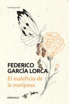 el maleficio de la mariposa federico garcia lorca 9788466348263