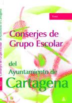 conserjes grupo escolar ayuntamiento de cartagena. test 9788466551663