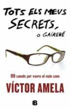 tots els meus secrets, o gairebe victor amela 9788466651363