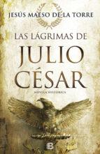 las lagrimas de julio cesar-jesus maeso de la torre-9788466661263