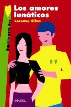 los amores lunaticos lorenzo silva 9788466762663