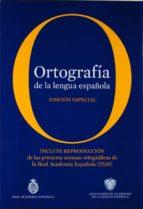 ortografia de la lengua española: edicion especial. incluye edici on facsimilar del prontuario de ortografia de la lengua castellana, de 1844-9788467038163