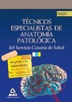 tecnicos especialistas de anatomia patologica del servicio canari o de salud. simulacros de examen-9788467682663