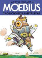 caos/ cronicas metalicas (metal hurlant 9) 9788467912463
