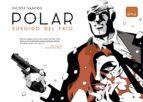 polar 1: surgido del frio (nueva ed.) victor santos 9788467936063