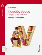 El libro de Lengua nuevas voces 6º primaria cuaderno 6-3 ed 2015 autor VV.AA. DOC!