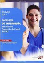 AUXILIAR DE ENFERMERÍA DEL SERVICIO ARAGONÉS DE SALUD. SALUD. TEMARIO VOL. I.