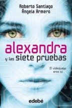 alexandra y las siete pruebas (4 vol.)-roberto santiago-angela armero-9788468306063