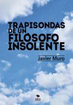 trapisondas de un filósofo insolente (ebook)-javiermuro javiermuro-9788468646763