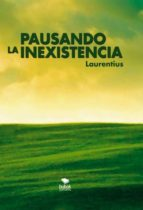 Pausando la inexistencia