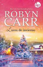 luces de invierno robyn carr 9788468747163
