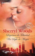 lagrimas de felicidad / un soplo de magia sherryl woods 9788468781563