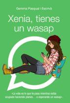 xenia, tienes un wasap-gemma pasqual i escriva-9788469808863