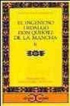 el ingenioso hidalgo don quijote de la mancha  (t. 2) (6ª ed.) miguel de cervantes saavedra 9788470392863