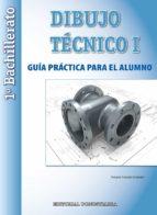 dibujo tecnico 1º bachillerato guia practica alumno ed 2015 9788470634963