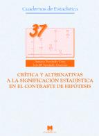 critica y alternativas a la significacion estadistica en el contr aste de hipotesis antonio fernandez cano 9788471337863