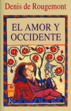 el amor y occidente (5ª ed.) denis de rougemont 9788472452763