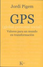gps (global personal social): valores para un mundo en transforma cion jordi pigem 9788472458963