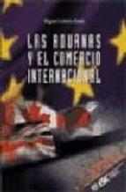 las aduanas y el comercio internacional-miguel cabello perez-9788473562263