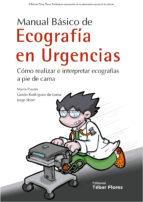 manual basico de ecografia en urgencias: como realizar e interpretar ecografías a pie de cama-maria pavon moreno-9788473605663