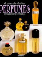 el mundo de los perfumes fabienne pavia 9788473869263