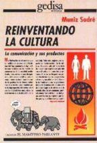 El libro de Reinventando la cultura: la comunicacion y sus productos autor MUNIZ SODRE DOC!