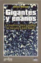 gigantes y enanos: la tradiccion etica y politica de socrates a j ohn rawls 9788474327663