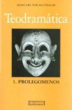 Teodramática / 1: Prolegómenos (Gloria-Teodramática-Teológica)