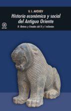 historia economica y social del antiguo oriente ii: reinos y esta dos del ii  y i milenios v. i. avdiev 9788476001363