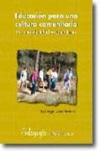 educacion para una cultura comunitaria: por una identidad metamod erna-jose angel lopez herrerias-9788476427163