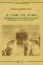 alcazaba del olvido. el exilio de los refugiados politicos españo les en argelia (1939-1962)-miguel martinez lopez-9788477314363
