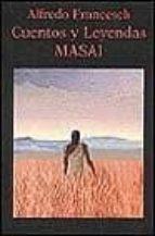 cuentos y leyendas masai-alfredo francesch-9788478131563