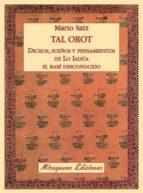tal orot: dichos, sueños y pensamientos de lo iadua. el rabi desc onocido-mario satz-9788478133963