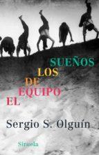 el equipo de los sueños-sergio s. olguin-9788478448463