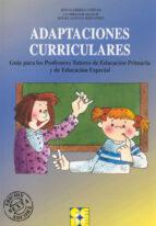 adaptaciones curriculares: guia para los profesores tutores de educacion primaria y educacion especial jesus garrido landivar 9788478691463