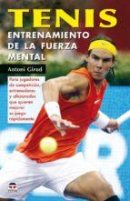 tenis. entrenamiento de la fuerza mental antoni girod 9788479026363
