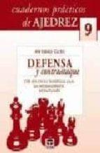 cuadernos practicos de ajedrez 9: defensa y contraataque 128 ejer cicios tematicos para un entrenamiento estructurado antonio gude 9788479027063