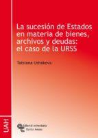 LA SUCESION DE ESTADOS EN MATERIA DE BIENES, ARCHIVOS Y DEUDAS: E L CASO DE LA URSS