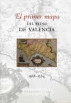 el primer mapa del reino de valencia 1568-1584-vicent garcia edo-9788480216463