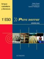 para narrar lengua castellana y literatura (1º eso)-felipe zayas-ana martinez-carmen rodriguez-9788480635363