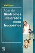 ATLAS DE SINDROMES DOLOROSOS INFRECUENTES