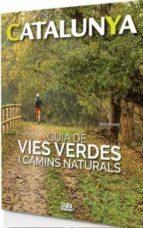 catalunya: guia de vies verdes i camins naturals sergi ramis 9788482166063